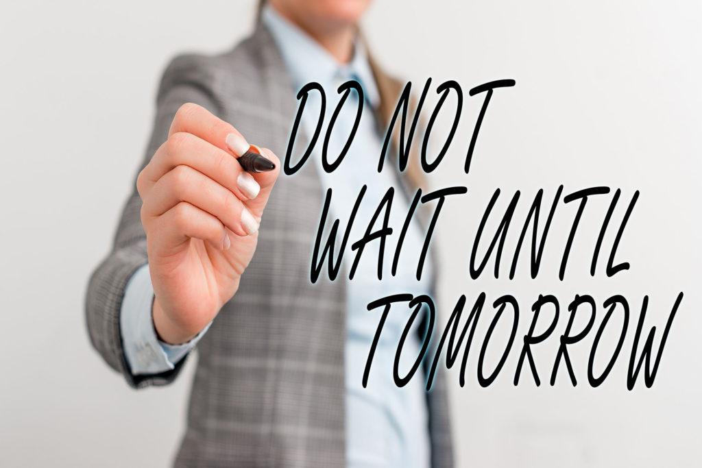Unternehmensberatung Michaela Pöschl - Don't wait